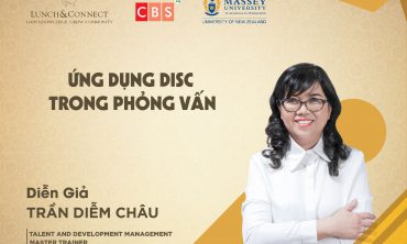 [Lunch&Connect số 138] HR COMMUNITY – ỨNG DỤNG DISC TRONG PHỎNG VẤN